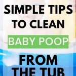 How to clean baby poop from the tub like a boss