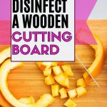 HOW OFTEN SHOULD YOU CLEAN AND SANITIZE A CUTTING BOARD