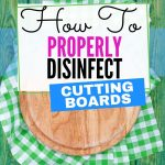 HOW TO CLEAN AND SANITIZE A WOODEN CUTTING BOARD