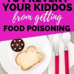 The best way to prevent your kid from getting food poisoning