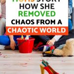 BUSY MOMS STORY REMOVED CHAOS FROM A CHAOTIC WORLD