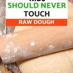 Why your kids should never touch raw dough