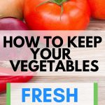 How to maintain the freshness of your vegetables
