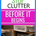 Kick clutter to the curb. Stop clutter before it begins