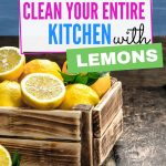 Why are lemons good for cleaning the kitchen